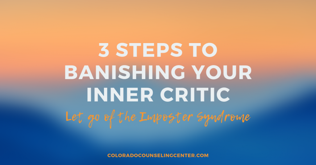 Banishing Your Inner Critic - Centennial Counseling Denver Therapy